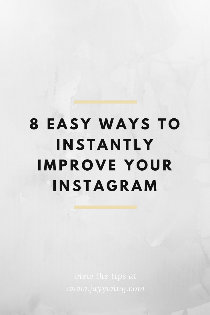 8 Ways to Instantly Improve your Instagram